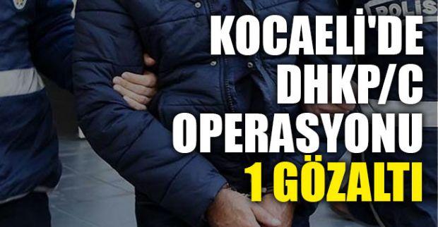 Kocaeli'de DHKP/C operasyonu: 1 gözaltı
