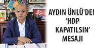 Ünlü: HDP Kapatılsın